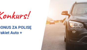 "Konkurs InterRisk ""BONUS ZA POLISĘ Pakiet Auto +"""